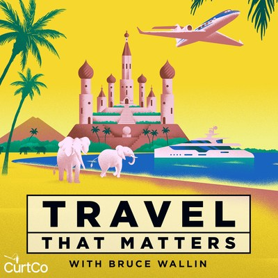 Travel That Matters Podcast with Bruce Wallin from CurtCo Media