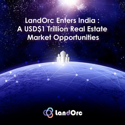 LandOrc Enters India : A USD$1 Trillion Real Estate Market Opportunities